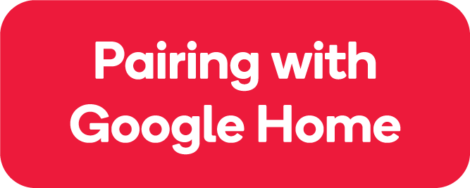 Pairing with Google Home